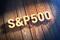 Word S&P500 on wood planks
