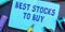 Business concept about Best Stocks To Buy with sign on the page.